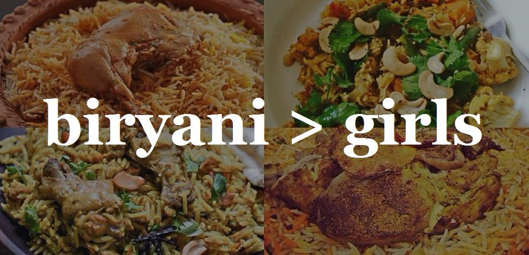 19 Reasons Having Biryani Is Better Than Having A Girlfriend