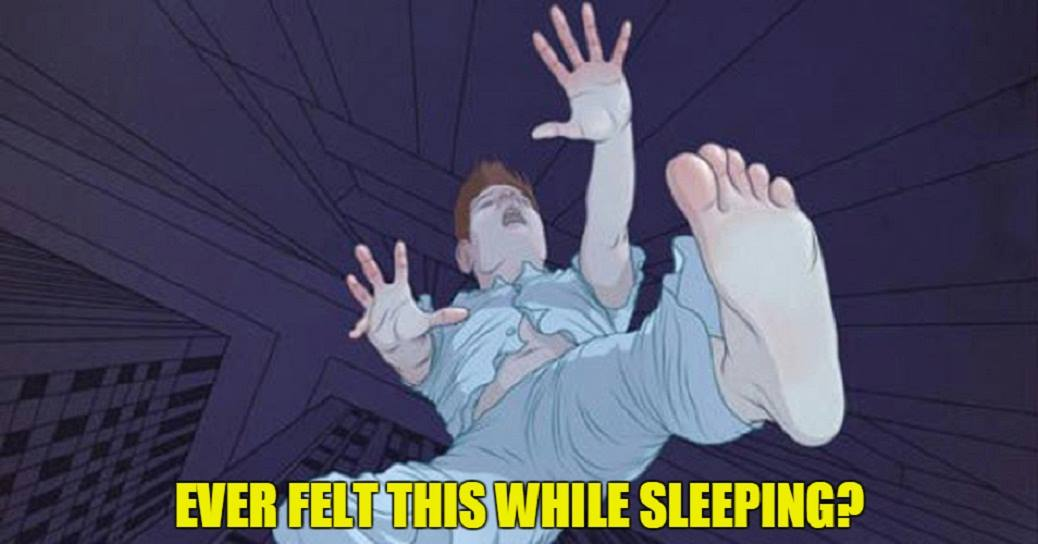 You Imagine Free Falling From A Building And Then Suddenly Wake Up From Sleep. THIS Is Why